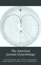 The American Journal of Psychology: Volume 7