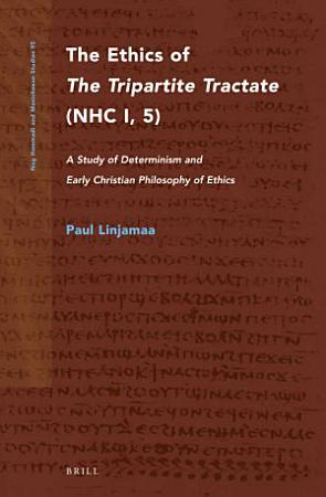 The Ethics of The Tripartite Tractate  NHC I  5  PDF