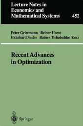 Recent Advances in Optimization: Proceedings of the 8th French-German Conference on Optimization Trier, July 21–26, 1996
