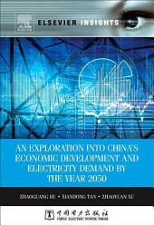 An Exploration into China's Economic Development and Electricity Demand by the Year 2050