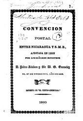 Convencion postal entre Nicaragua y S.M.B.: ajustada en Leon por los señores ministros D. Pedro Zeledon y Sir W.G. Ourseley [!] el 27 de enero del año de 1859