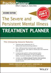 The Severe and Persistent Mental Illness Treatment Planner: Edition 2
