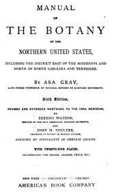 Manual of the Botany of the Northern United States: Including the District East of the Mississippi, and North of North Carolina and Tennessee