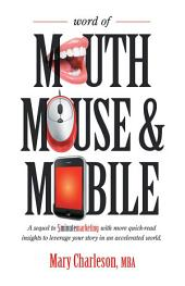 Word of Mouth Mouse and Mobile: A Sequel of Five-Minute Marketing with More Quick-Read Insights to Leverage Your Story in an Accelerated World