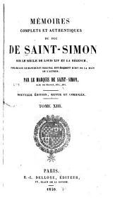 Mémoires complets et authentiques ...: sur le siècle de Louis XIV et la régence, Volumes13à14