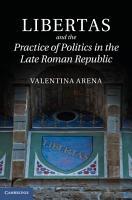 Libertas and the Practice of Politics in the Late Roman Republic PDF