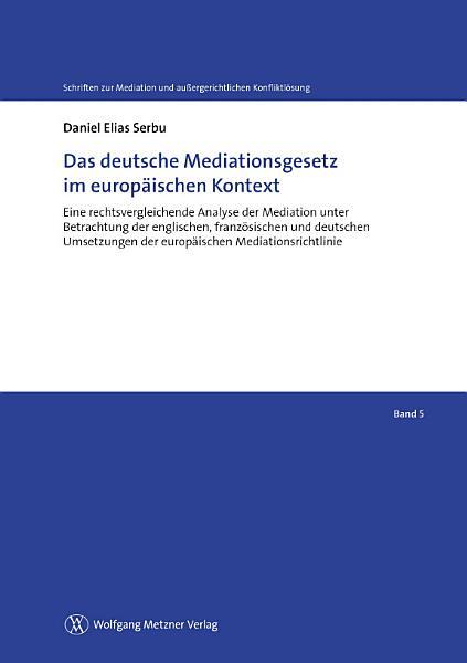 Das Deutsche Mediationsgesetz Im Europ Ischen Kontext