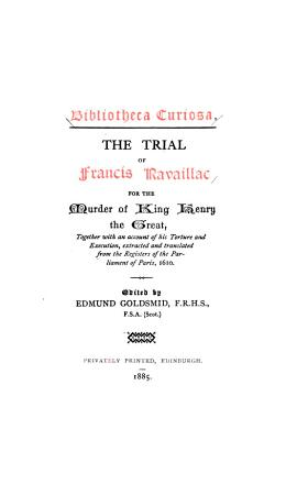 The Trial of Francis Ravaillac for the Murder of King Henry PDF