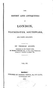 The History and Antiquities of London, Westminster, Southwark, and Parts Adjacent: Volume 3