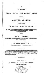 A Familiar Exposition of the Constitution of the United States: Contining a Brief Commentary on Every Clause