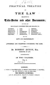 A Practical Treatise on the Law Relative to Title-deeds and Other Documents ...: And the Duty and Responsibility of Attornies and Solicitors Concerning the Same