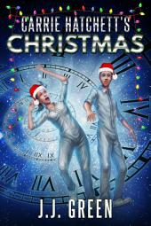 Carrie Hatchett's Christmas: A Novelette in the Carrie Hatchett, Space Adventurer Series