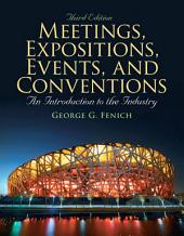 Meetings, Expositions, Events & Conventions: An Introduction to the Industry, Edition 3