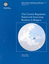 The Current Regulatory Framework Governing Business in Bulgaria: Volumes 23-513
