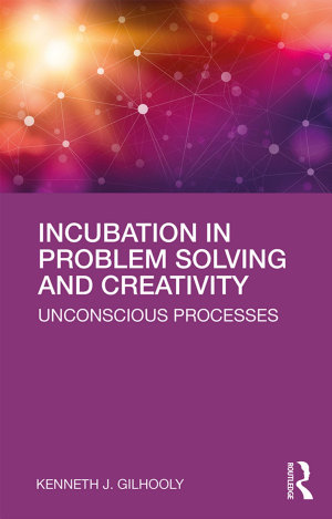Incubation in Problem Solving and Creativity