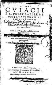 Observationum et emendationum libri XXIIII ... Ejusdem de Origine Juris ad Pomponium Commentarius