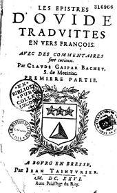 Les Epistres d'Ovide traduittes en vers françois avec des commentaires fort curieux par Claude Gaspard Bachet, S. de Meziriac...