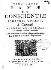 Vindicatio famae et conscientiae Johannis Comenii, a calumniis Nicolai Arnoldi ..