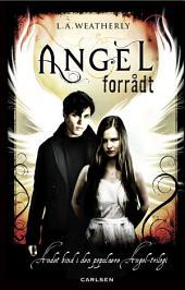 Angel 2 - Forrådt: Bind 2