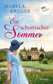 Ein schottischer Sommer: Roman