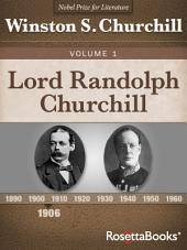 Lord Randolph Churchill: Volume 1