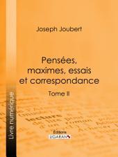 Pensées, maximes, essais et correspondance: Volume2