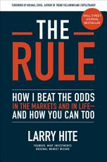 The Rule: How I Beat the Odds in the Markets and in Life—and How You Can Too