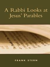 A Rabbi Looks at Jesus' Parables