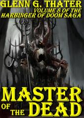 Master of the Dead (Harbinger of Doom -- Volume 8): Epic Fantasy Series
