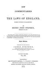 New Commentaries on the Laws of England: (partly Founded on Blackstone) : in Four Volumes, Volume 3