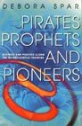 Pirates, Prophets And Pioneers