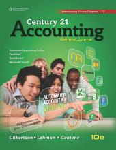 Century 21 Accounting: General Journal, Introductory Course, Chapters 1-17: Edition 10