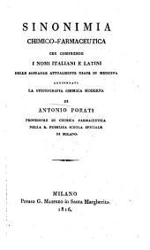 Sinonimia chimico-farmaceutica che comprende i nomi italiani e latini delle sostanze attualmente usate in medicina aggiuntavi la stenografia chimica moderna