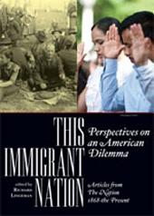 This Immigrant Nation: Perspectives on an American Dilemma: Articles from The Nation 1868--the Present