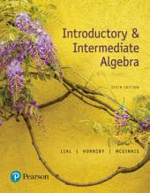 Introductory and Intermediate Algebra: Edition 6