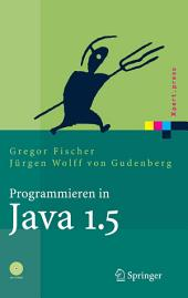 Programmieren in Java 1.5: Ein kompaktes, interaktives Tutorial