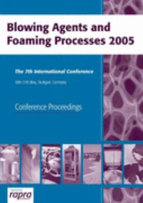 Blowing Agents and Foaming Processes 2005 PDF