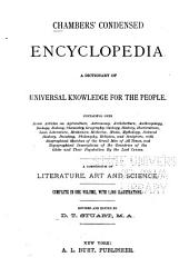 Chamber's Condensed Encyclopedia: A Dictionary of Universal Knowledge for the People ...