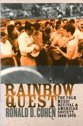 Rainbow Quest: The Folk Music Revival and American Society, 1940-1970