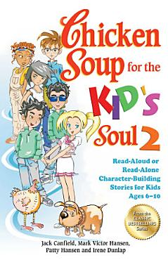 Chicken Soup for the Kid s Soul 2 PDF