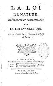 La Loi de la nature développée et perfectionnée par la Loi évangélique