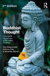 Buddhist Thought: A Complete Introduction to the Indian Tradition, Edition 2