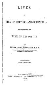 Lives of Men of Letters and Science who Flourished in the Time of George III.: Second series, Volume 2
