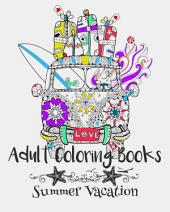 Adult Coloring Books: Summer Vacation