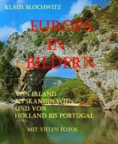 Europa in Bildern: von Irland bis Skandinavien und von Holland bis Portugal
