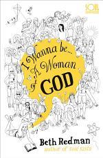 I Wanna Be... A Woman of God!