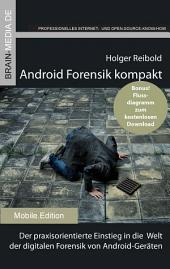 Android Forensik kompakt: Der praxisorientierte Einstieg in die Welt der digitalen Forensik von Android-Geräten