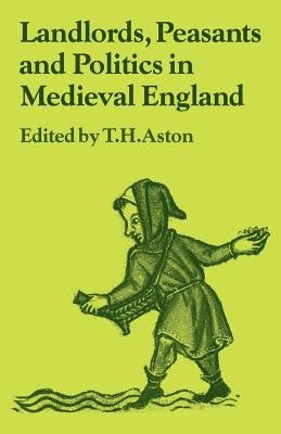 Landlords  Peasants and Politics in Medieval England PDF