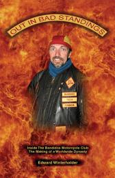 Out In Bad Standings: Inside The Bandidos Motorcycle Club (PART ONE) - The Making Of A Worldwide Dynasty