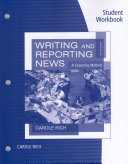 Student Workbook for Rich s Writing and Reporting News  A Coaching Method